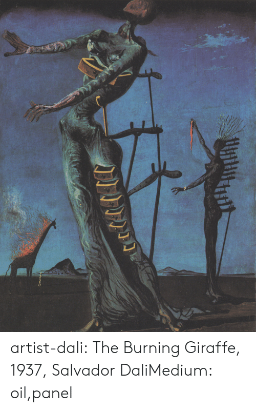 Giraffe: artist-dali:  The Burning Giraffe, 1937, Salvador DaliMedium: oil,panel