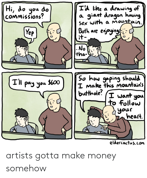 Artists: artists gotta make money somehow