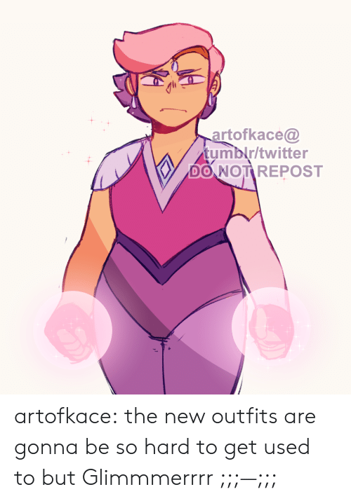 outfits: artofkace@  tumblr/twitter  DO NOT REPOST artofkace:    the new outfits are gonna be so hard to get used to but Glimmmerrrr ;;;—;;;