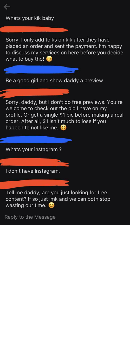 Not Being: As a seller, I get TONS of DMs of guys looking for free content. But this guy really went above and beyond trying to get a little something for free. And after I called him pity on it, he pretended to not being looking for free content. And then proceeded to ask if I was on Pornhub.