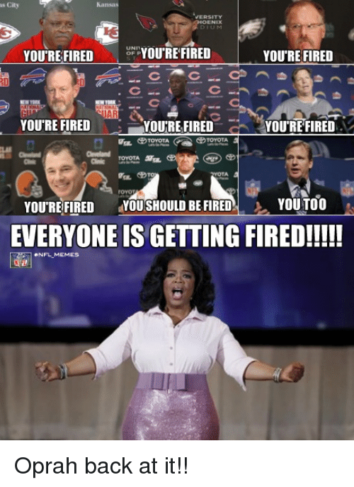 Toyota: as City  YOURE FIRED YOURE FIRED  YOURE FIRED  YOURE FIRED  YOU'RE FIRED  YOURE FIRED  TOYOTA  YOU'RE FIRED  YOUISHOULD BE FIRED YOU TOO  EVERYONE ISGETTING FIRED!!!!!  ONFLMEMES Oprah back at it!!
