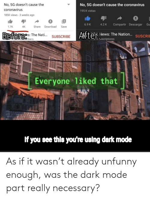 Unfunny: As if it wasn't already unfunny enough, was the dark mode part really necessary?