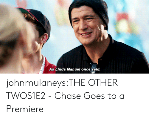 premiere: As Linda Manuel once said johnmulaneys:THE OTHER TWOS1E2 - Chase Goes to a Premiere