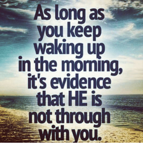 As Long as You Keep Waking Up