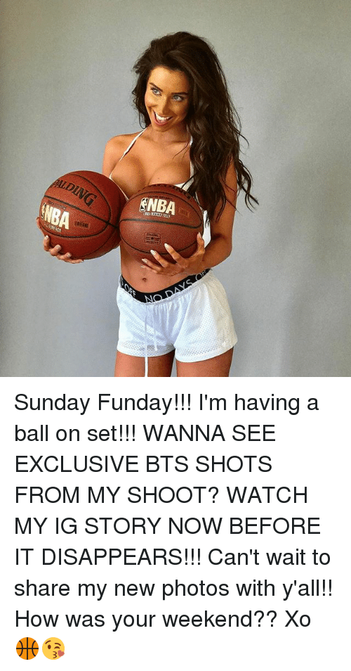 Sunday Funday: as  MBA  I;tract Sunday Funday!!! I'm having a ball on set!!! WANNA SEE EXCLUSIVE BTS SHOTS FROM MY SHOOT? WATCH MY IG STORY NOW BEFORE IT DISAPPEARS!!! Can't wait to share my new photos with y'all!! How was your weekend?? Xo 🏀😘