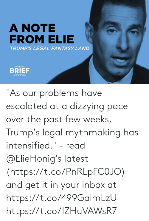 """Trump: """"As our problems have escalated at a dizzying pace over the past few weeks, Trump's legal mythmaking has intensified.""""- read @ElieHonig's latest (https://t.co/PnRLpFC0JO) and get it in your inbox at https://t.co/499GaimLzU https://t.co/lZHuVAWsR7"""