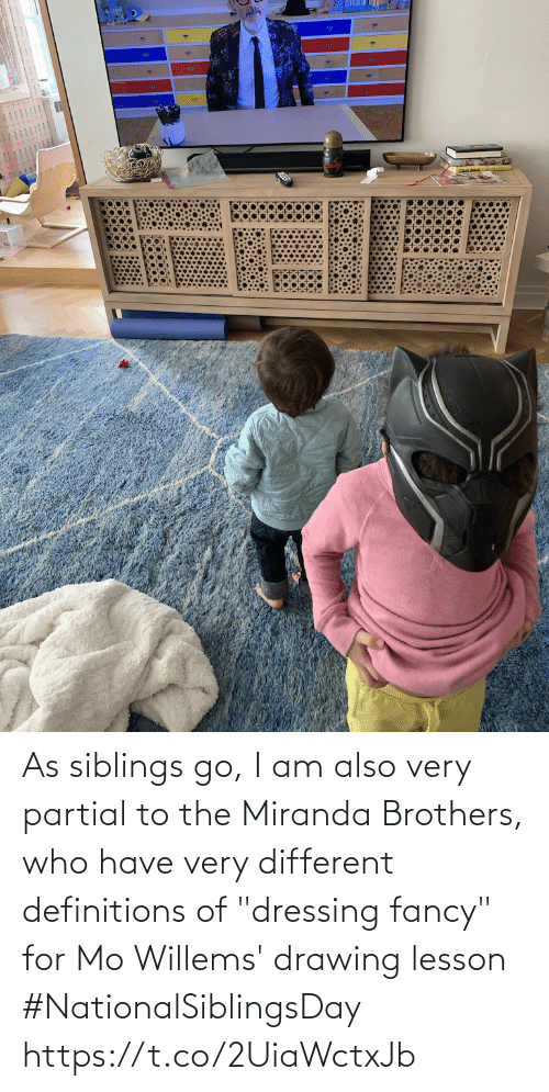 "Siblings: As siblings go, I am also very partial to the Miranda Brothers, who have very different definitions of ""dressing fancy"" for Mo Willems' drawing lesson #NationalSiblingsDay https://t.co/2UiaWctxJb"