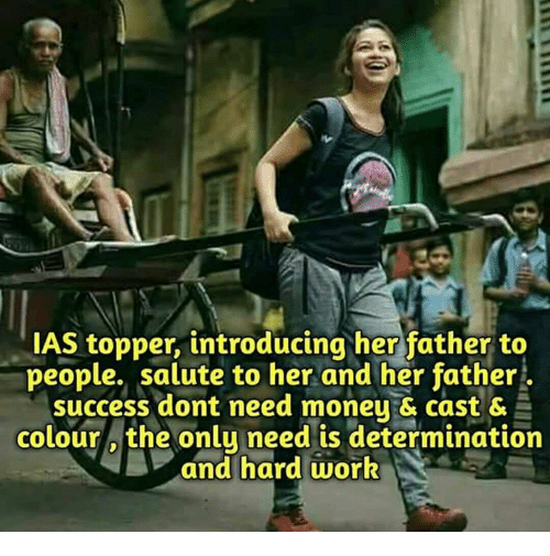 Topper: AS topper, introducing her father to  people. salute to her and her father  success dont need moneu & cast &  colouro the onlu need is determination  and hard work