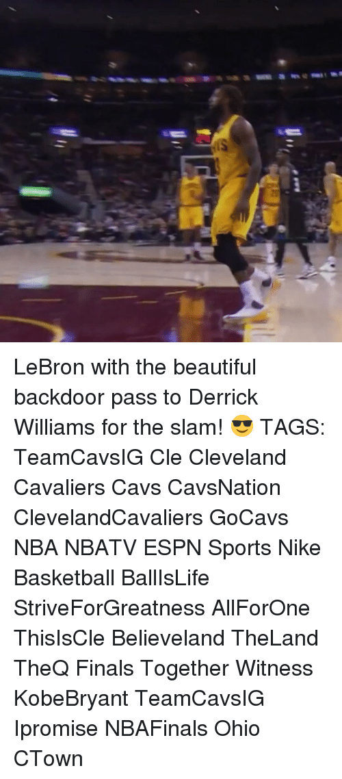 Espn, Memes, and Nike: Asa sun aws 넋 mat LeBron with the beautiful backdoor pass to Derrick Williams for the slam! 😎 TAGS: TeamCavsIG Cle Cleveland Cavaliers Cavs CavsNation ClevelandCavaliers GoCavs NBA NBATV ESPN Sports Nike Basketball BallIsLife StriveForGreatness AllForOne ThisIsCle Believeland TheLand TheQ Finals Together Witness KobeBryant TeamCavsIG Ipromise NBAFinals Ohio CTown
