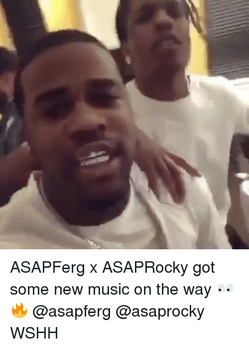 Memes, Music, and 🤖: ASAPFerg x ASAPRocky got some new music on the way 👀🔥 @asapferg @asaprocky WSHH