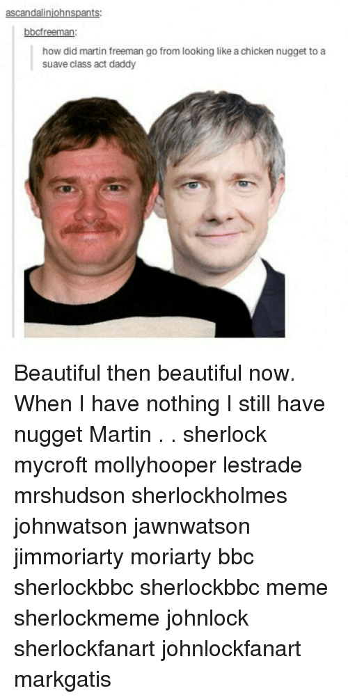 Martin, Memes, and Martin Freeman: ascandalinjohns nts: bbcfreeman: how did martin