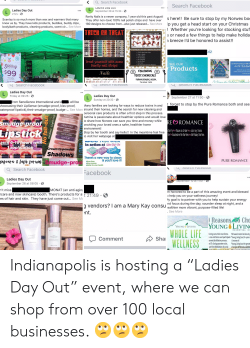 smudging: aSearch Facebook  Search Facebook  ay uL  Lauico  Ladies Day Out  September 28 at 15:34 S  L  2 hrs  Rarity Nails is a newer company, 1 year old this past August!  They offer non-toxic 100 % nail polish strips and have over  180 designs to choose from...also just released... See More  s here!! Be sure to stop by my Norwex bo  p you get a head start on your Christmas  ! Whether you're looking for stocking stuf  s or need a few things to help make holida  Scentsy is so much more than wax and warmers that many  know us by. They have kids products, buddies, buddy clips,  body/bath products, cleaning products, scent cir... See More  TRICK CR TREAT  APPLICATION INSTRUCTIONS  a breeze l'd be honored to assist!!  biz  I00 % Nail Polish Strips  Easy to Apply  Lasting Wear  No Smudging  No Chipping  No Dry Time  Non Toxic  No Heat/Special Tools Needed  Treat your Self with Some  Rarity nail strips  SEE OUR  Our New Favorites and Gifts fo  Scentsy  2019 Holid  Products  Home  for the  Auldage  At Norwex, we love helpin  $99  FOLLOWING  Nails  healthy homes free from harmfu  especioly duris  TOXIC CHEMICALS  Tisha Rathz  Sar C tant  PEDI  MANICURE 1 FUTURE ACCENT NAIL  FORMALDEHYDE, RESIN,  PEDI  O1lomedar hldanetves  765-210-4786  Scentsy  TAIIENE nRD  Searcn FaceboOK  Search Facebook  Searcn Fаceроок  Ladies Day Out  L  Friday at 09:26  Ladies Day Out  L  Sunday at 20:32  September 27 at 11:50  from SeneGence International and A  will be  t forget to stop by the Pure Romance both and see  Many families are looking for ways to reduce toxins in and  showcasing their LipSense (smudge-proof, kiss-proof,  waterproof lipstick) ,their smudge-proof, budge-... See More around their homes, and the search for new cleaning and  personal care products is often a first step in this process.  Katrina is passionate about healthier options and would love  to share how Norwex can save you time and money while  providing your loved ones a safer, healthier home  environment!  MOCA JAVA
