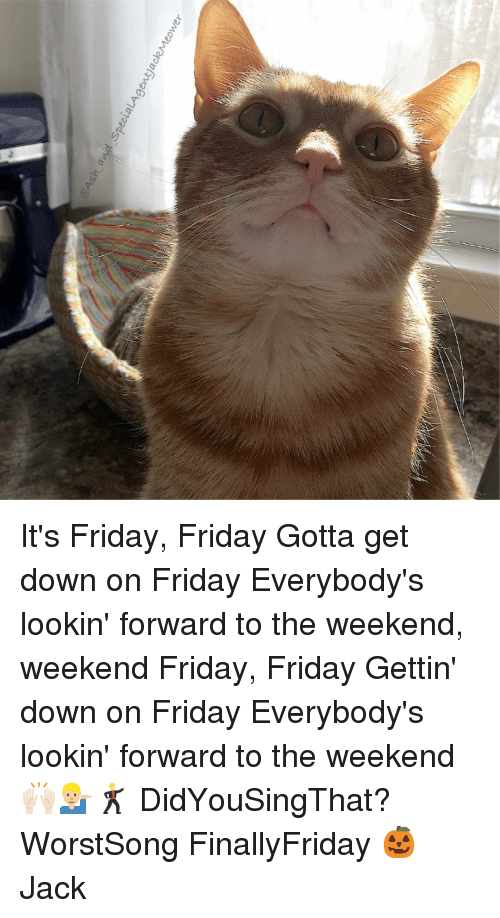 ash a nd specialagent%E3%83%AAackemeowe peelalagentjackmeower its friday friday gotta get down 15056926 🔥 25 best memes about get down on friday get down on friday memes,Get Down Tonight Meme