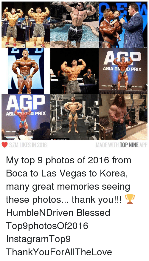 Memes, Las Vegas, and Las Vegas: ASIA PRIX  PROUDLYSPONE  3.7M LIKES IN 2016  Gp  ASIA GAK AD PRIX  PROUDLY SPONS.  Y MNIE CO  NATURE SERIES  MADE WITH TOP NINE  APP My top 9 photos of 2016 from Boca to Las Vegas to Korea, many great memories seeing these photos... thank you!!! 🏆 HumbleNDriven Blessed Top9photosOf2016 InstagramTop9 ThankYouForAllTheLove