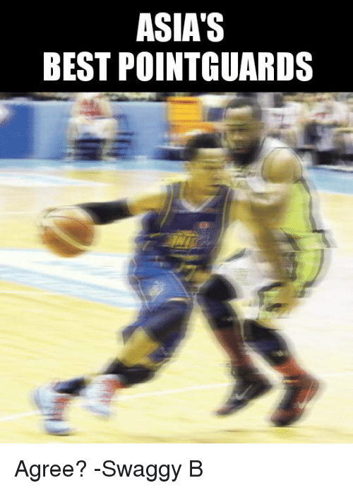 Best, Filipino (Language), and Swaggy: ASIA'S  BEST POINTGUARDS Agree?  -Swaggy B