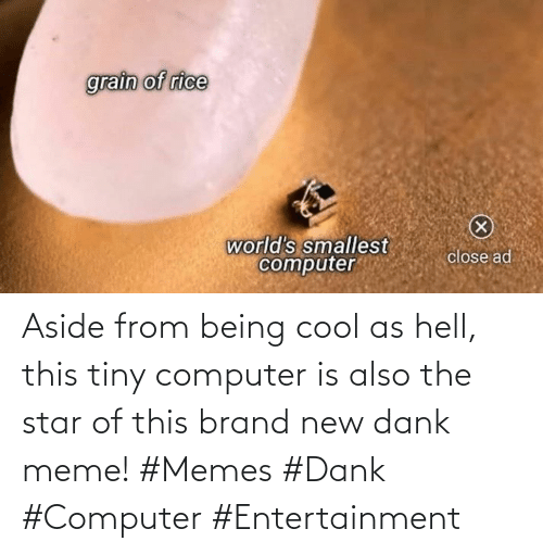 Dank Meme: Aside from being cool as hell, this tiny computer is also the star of this brand new dank meme! #Memes #Dank #Computer #Entertainment
