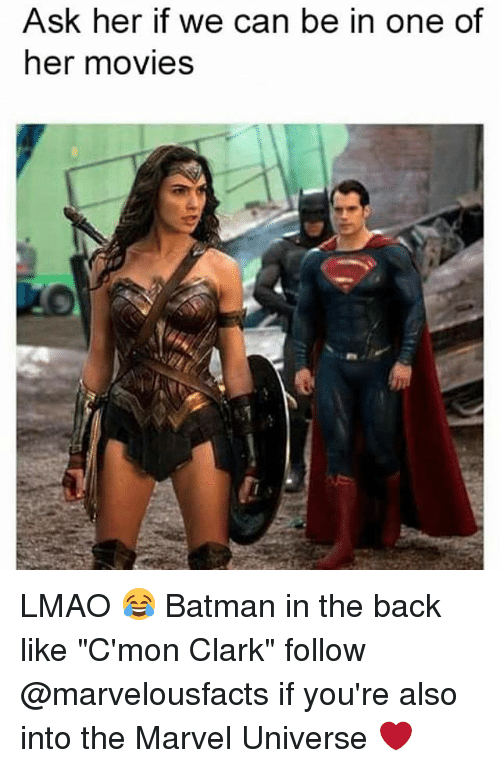 """Batmane: Ask her if we can be in one of  her movies LMAO 😂 Batman in the back like """"C'mon Clark"""" follow @marvelousfacts if you're also into the Marvel Universe ❤️"""