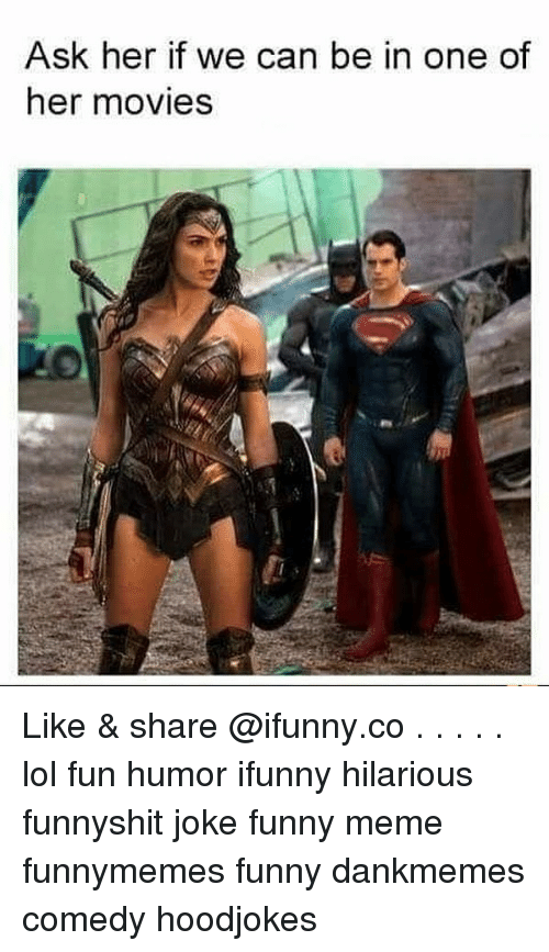 Funny, Lol, and Meme: Ask her if we can be in one of  her movies Like & share @ifunny.co . . . . . lol fun humor ifunny hilarious funnyshit joke funny meme funnymemes funny dankmemes comedy hoodjokes