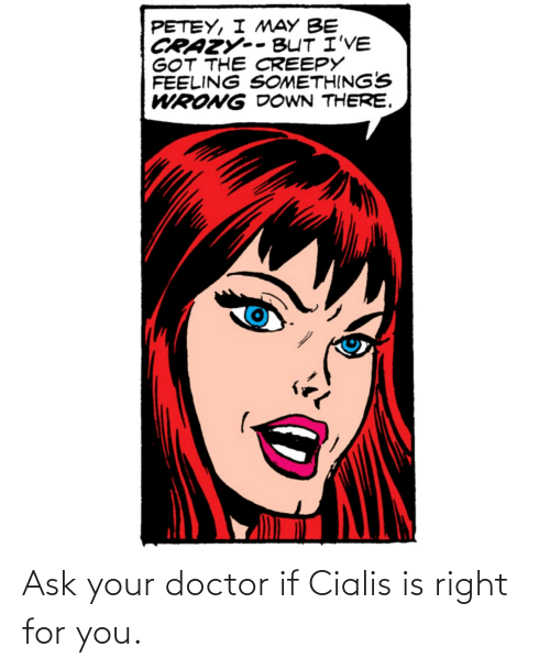 cialis: Ask your doctor if Cialis is right for you.