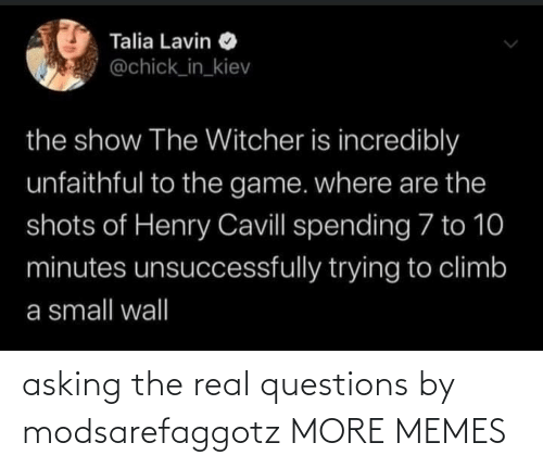 questions: asking the real questions by modsarefaggotz MORE MEMES