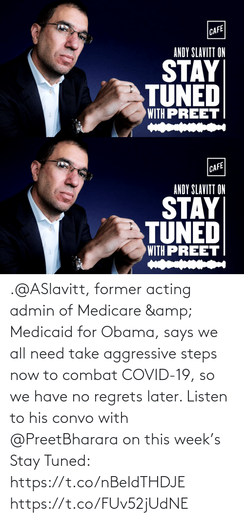 Medicare: .@ASlavitt, former acting admin of Medicare & Medicaid for Obama, says we all need take aggressive steps now to combat COVID-19, so we have no regrets later. Listen to his convo with @PreetBharara on this week's Stay Tuned: https://t.co/nBeIdTHDJE https://t.co/FUv52jUdNE