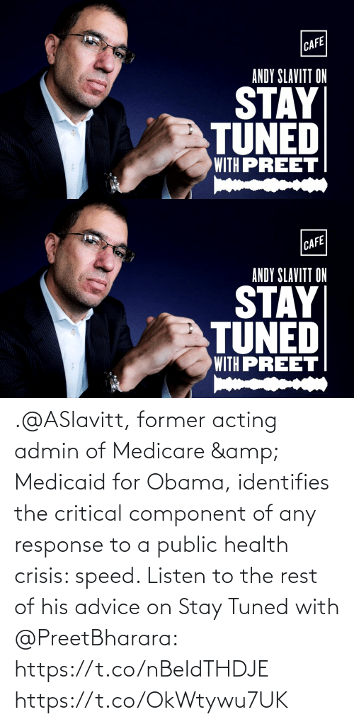 Medicare: .@ASlavitt, former acting admin of Medicare & Medicaid for Obama, identifies the critical component of any response to a public health crisis: speed. Listen to the rest of his advice on Stay Tuned with @PreetBharara: https://t.co/nBeIdTHDJE https://t.co/OkWtywu7UK