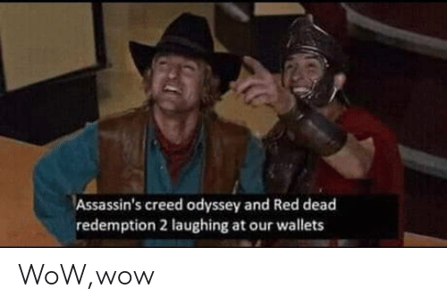 odyssey: Assassin's creed odyssey and Red dead  redemption 2 laughing at our wallets WoW,wow