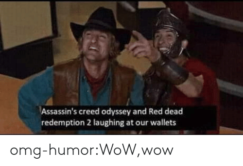 odyssey: Assassin's creed odyssey and Red dead  redemption 2 laughing at our wallets omg-humor:WoW,wow