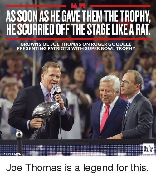 assoonashegavethem the trophy hescurriedoff the stagelikearat browns ol joe thomas 14194034 🔥 25 best memes about roger goodell roger goodell memes