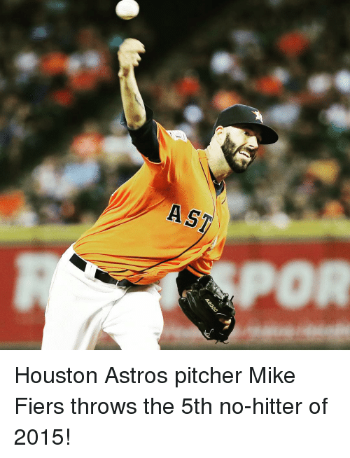 Astros: AST Houston Astros pitcher Mike Fiers throws the 5th no-hitter of 2015!