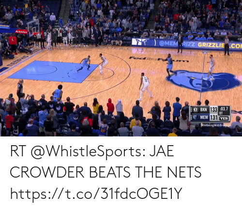 Jae Crowder: AStateFarm  @MEM RIZZ GRIZZLIE.Co  BKN 133:03.7  OT  MEM 131 YES  r imiGoingWith Brookiyn RT @WhistleSports: JAE CROWDER BEATS THE NETS https://t.co/31fdcOGE1Y