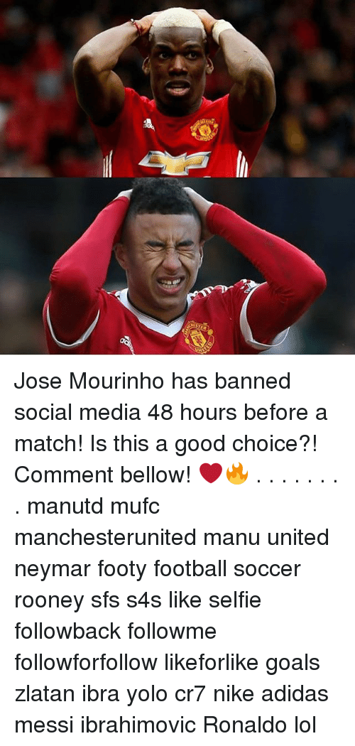 Adidas, Football, and Goals: ASTER Jose Mourinho has banned social media 48 hours before a match! Is this a good choice?! Comment bellow! ❤️🔥 . . . . . . . . manutd mufc manchesterunited manu united neymar footy football soccer rooney sfs s4s like selfie followback followme followforfollow likeforlike goals zlatan ibra yolo cr7 nike adidas messi ibrahimovic Ronaldo lol