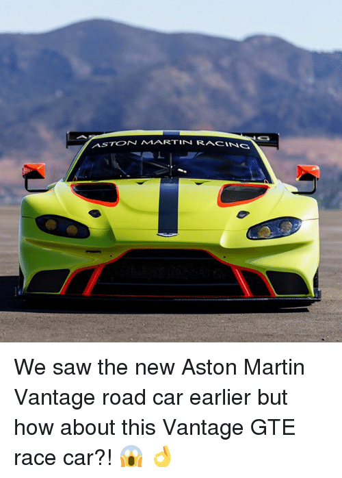 "Martin, Memes, and Saw: ASTON MARTIN RAC"" We saw the new Aston Martin Vantage road car earlier but how about this Vantage GTE race car?! 😱 👌"