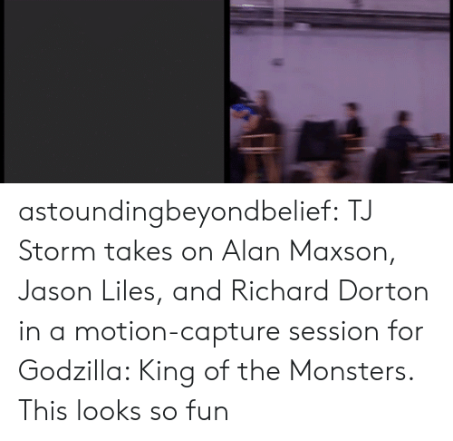 alan: astoundingbeyondbelief:  TJ Storm takes on Alan Maxson, Jason Liles, and Richard Dorton in a motion-capture session for Godzilla: King of the Monsters.  This looks so fun