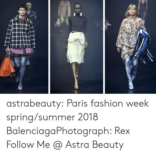 Balenciaga: astrabeauty: Paris fashion week spring/summer 2018 BalenciagaPhotograph: Rex Follow Me @ Astra Beauty