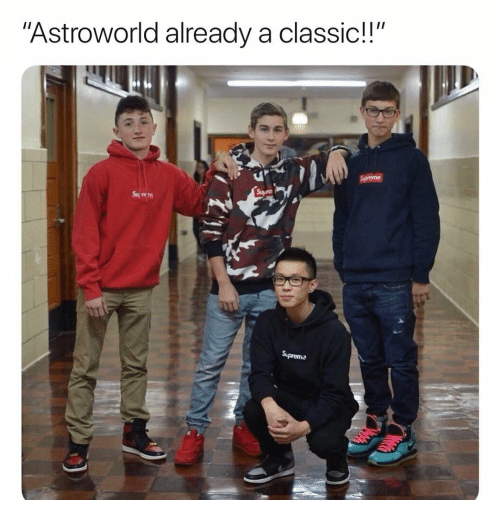 "Dank Memes, Classic, and  Already: ""Astroworld already a classic!!""  Suprema"