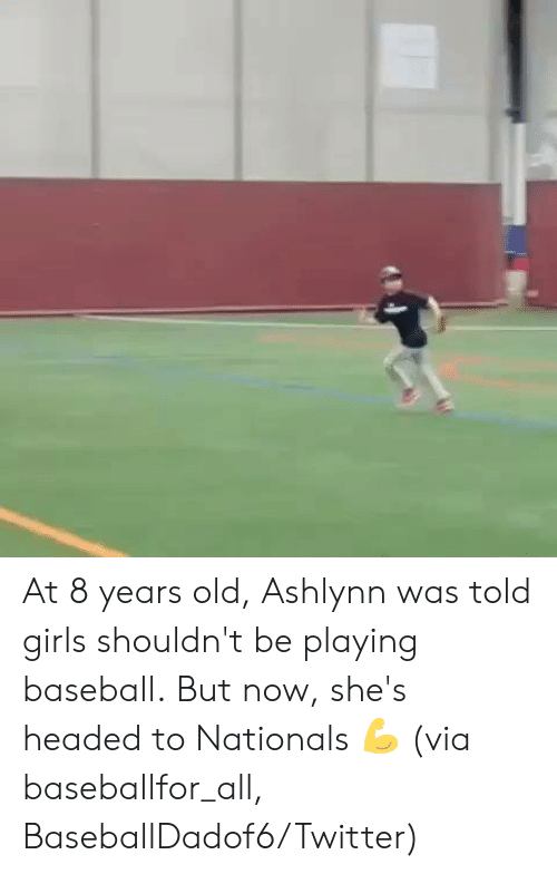 nationals: At 8 years old, Ashlynn was told girls shouldn't be playing baseball.  But now, she's headed to Nationals 💪  (via baseballfor_all, BaseballDadof6/Twitter)