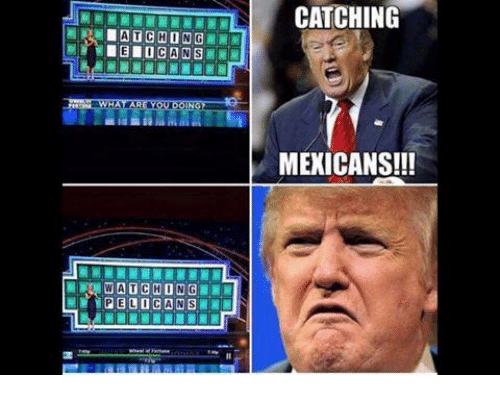 At CHONG CATCHING MEXICANS!!! | Mexican Word of the Day Meme on SIZZLE