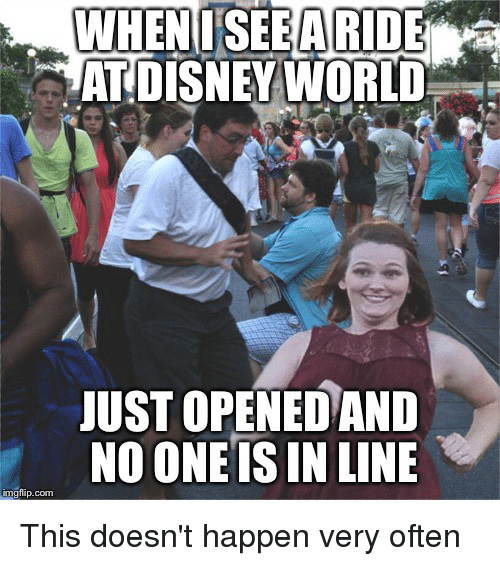 Funny Disney World Meme : At disney world just opened and no one is in line
