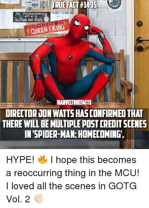 vols: At Homecoming  The Moon and Back  QUEEN KING  MARVETRUEFACTS  DIRECTOR JON WATTSHASCONFIRMED THAT  THERE WILLBEMUTIPLE POSTCREDITSCENES  IN SPIDER-MAN: HOMECOMING. HYPE! 🔥 I hope this becomes a reoccurring thing in the MCU! I loved all the scenes in GOTG Vol. 2 👏🏻