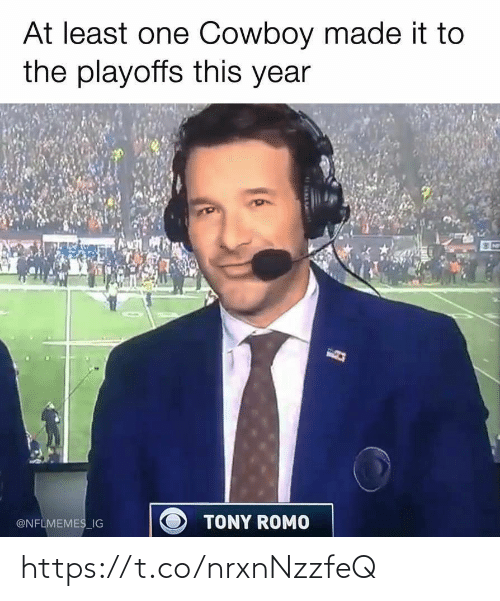 Nflmemes: At least one Cowboy made it to  the playoffs this year  TONY ROMO  @NFLMEMES_IG https://t.co/nrxnNzzfeQ