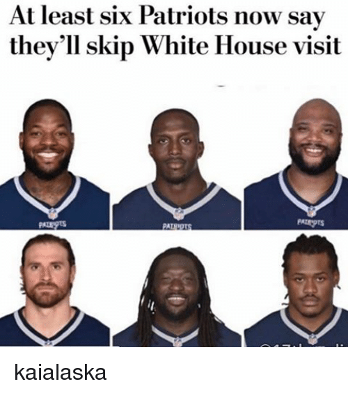 white-house-visits: At least six Patriots now say  they'll skip White House visit  PAL kaialaska