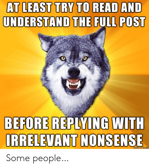Nonsense: AT LEAST TRY TO READ AND  UNDERSTAND THE FULL POST  BEFORE REPLYING WITH  IRRELEVANT NONSENSE Some people…