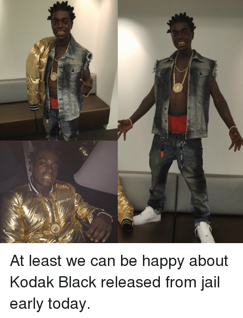 Blackpeopletwitter, Jail, and Black: At least we can be happy about Kodak Black released from jail early today.