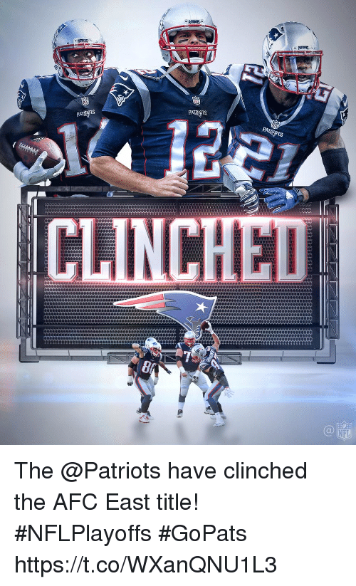 Afc East: AT  PA  PA The @Patriots have clinched the AFC East title! #NFLPlayoffs #GoPats https://t.co/WXanQNU1L3