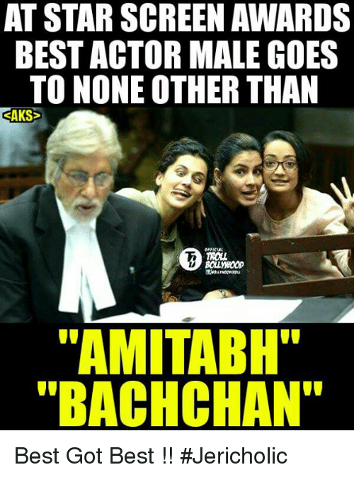 """Memes, Saks, and Amitabh Bachchan: AT STAR SCREEN AWARDS  BEST ACTOR MALE GOES  TO NONE OTHER THAN  SAKS  """"AMITABH""""  """"BACHCHAN"""" Best Got Best !!   #Jericholic"""