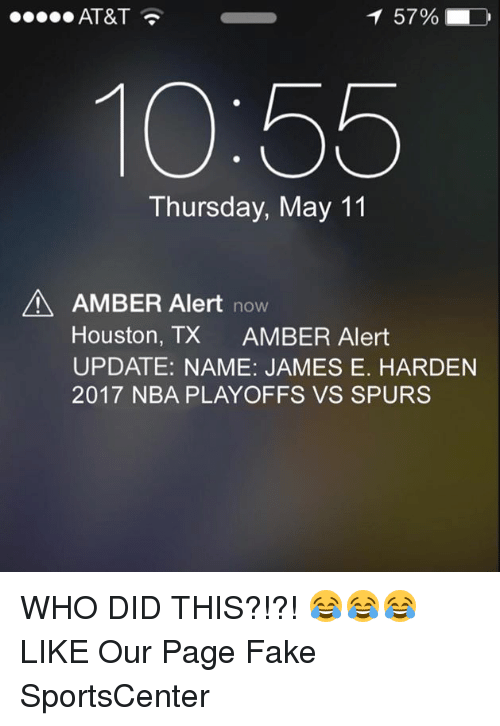 Fake, Nba, and SportsCenter: AT&T  10:55  Thursday, May 11  A AMBER Alert now  Houston, TX  AMBER Alert  UPDATE: NAME: JAMES E. HARDEN  2017 NBA PLAYOFFS VS SPURS WHO DID THIS?!?! 😂😂😂  LIKE Our Page Fake SportsCenter