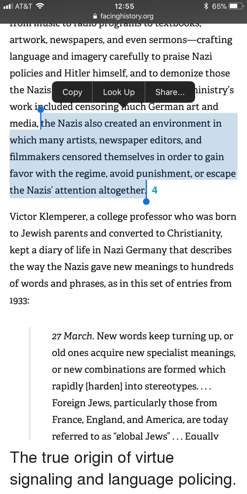 """America, College, and England: AT&T  65%  12:55  a facinghistory.org  artwork, newspapers, and even sermons-crafting  language and imagery carefully to praise Nazi  policies and Hitler himself, and to demonize those  the Nazis  work i^cluded censorıng iuch German art an  media, the Nazis also created an environment in  which many artists, newspaper editors, and  hlmmakers censored themselves in order to gain  favor with the regime, avoid punishment, or escape  the Nazis' attention altogether