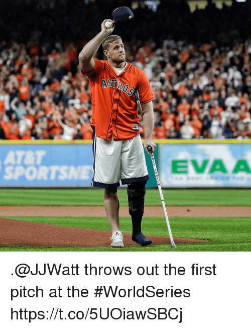 Memes, At&t, and 🤖: AT&T  SPORTSNE  EVA A .@JJWatt throws out the first pitch at the #WorldSeries https://t.co/5UOiawSBCj