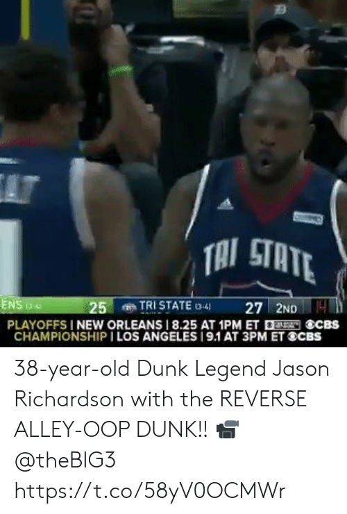 Tri: AT  TAI STATE  TRI STATE 3-4  27 2ND4  ENS  25  PLAYOFFS I NEW ORLEANS 8.25 AT 1PM ET ECBS  CHAMPIONSHIP I LOS ANGELES 19.1 AT 3PM ET SCBS 38-year-old Dunk Legend Jason Richardson with the REVERSE ALLEY-OOP DUNK!!   📹 @theBIG3   https://t.co/58yV0OCMWr